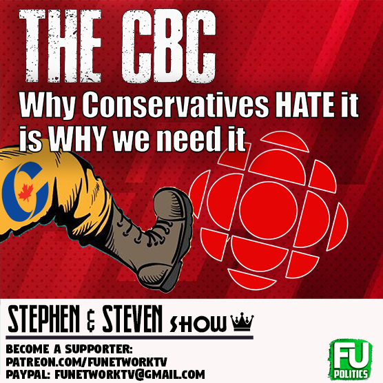 STEPHEN/STEVEN - CBC - WHY TORIES HATE IT & WHY WE NEED IT!