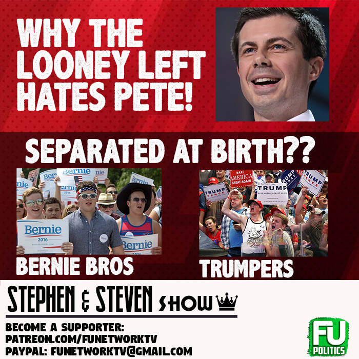 STEPHEN/STEVEN - WHY LOONEY LEFT HATES PETE, BERNIE BROS & TRUMPERS: SEPARATED AT BIRTH & MORE