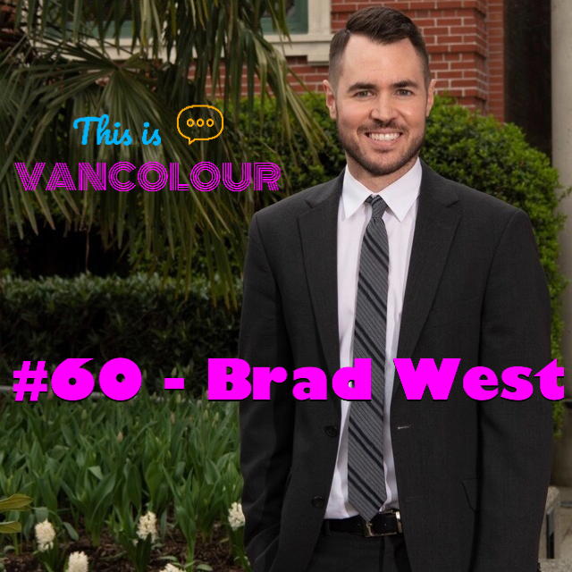 FU_SPECIAL - THIS IS VANCOLOUR - MAYOR BRAD WEST TALKS SMACK ABOUT POLITICS, POLITICIANS AND MORE!