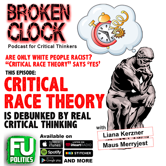 BROKEN CLOCK - CRITICAL RACE THEORY - ARE ONLY WHITE PEOPLE RACIST?? OF COURSE NOT.