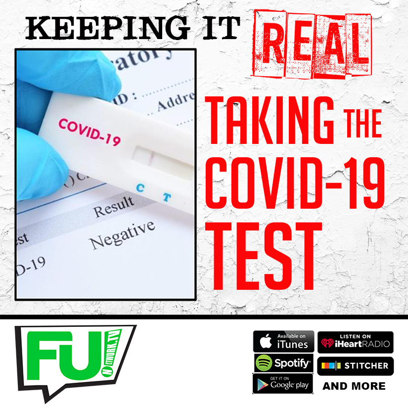 KEEPING IT REAL - TAKING THE COVID TEST