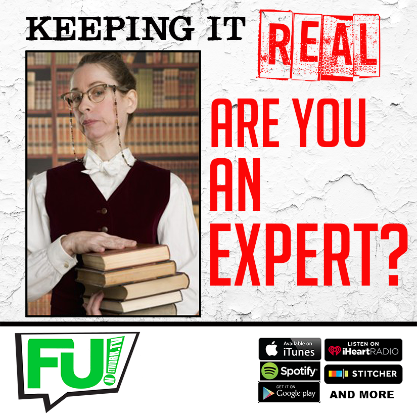 KEEPING IT REAL - ARE YOU AN EXPERT?