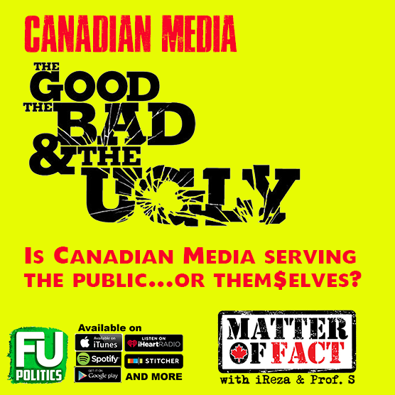 MATTER OF FACT - THE CANADIAN MEDIA - SERVING US OR THEM$ELVES?