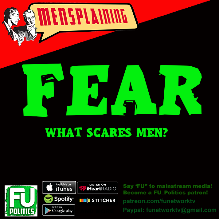 MENSPLAINING - FEAR