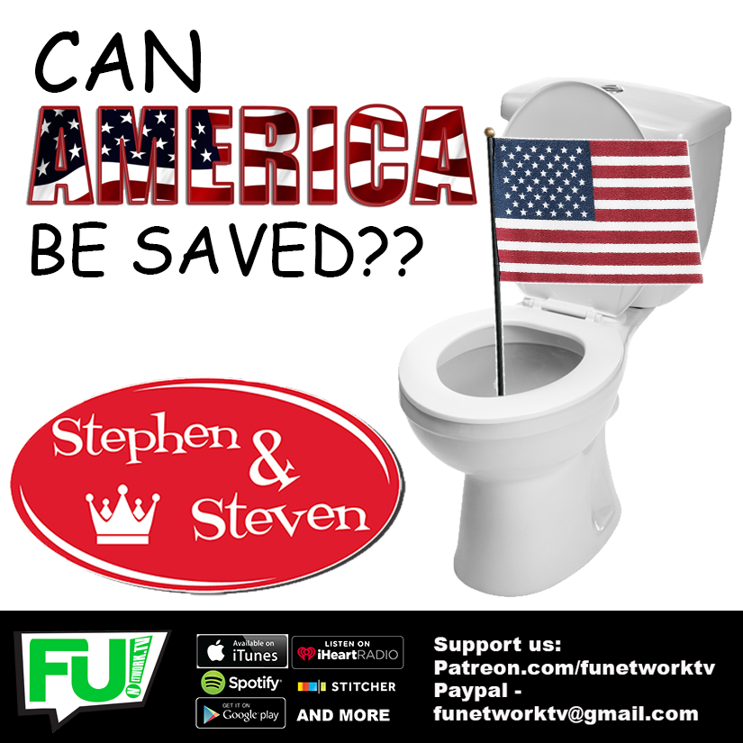 STEPHEN & STEVEN - CAN AMERICA BE SAVED (from itself)??