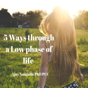 FIVE ways to Shake off a LOW phase of life
