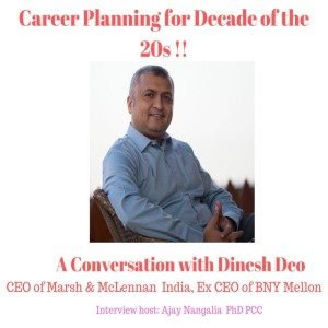 Dinesh Deo in Conversation on CAREER PLANNING for the Decade of the 20s