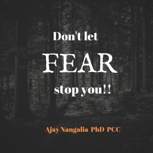 Don't let FEAR stop you or hold you back!
