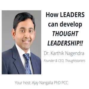 How LEADERS can develop THOUGHT LEADERSHIP!!  Dr. Karthik Nagendra