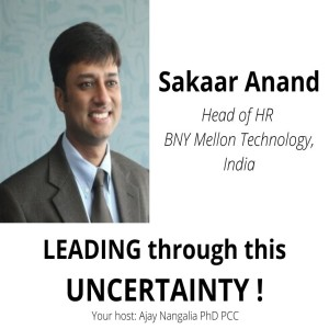 Leading through this UNCERTAINTY!!  Sakaar Anand, Head of HR, BNY Mellon Technology, India