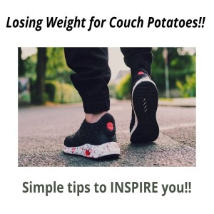 Losing Weight for Couch Potatoes!!      Ajay Nangalia PCC  ACE-CPT