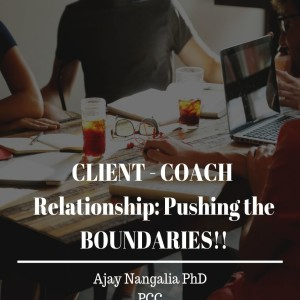 Client-Coach Relationship: Pushing the Boundaries!!