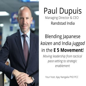 Paul Dupuis, MD & CEO, Randstand, India: The E 5 Movement: Leadership through the Rule of Five