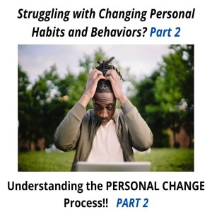 Strategies for Each Phase of the PERSONAL CHANGE PROCESS!! (Part 2)