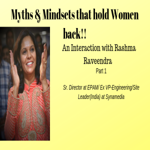 Myths & Mindsets that hold Women back! An interaction with Rashma Raveendra