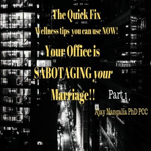 Your OFFICE is Sabotaging your MARRIAGE   Part 1