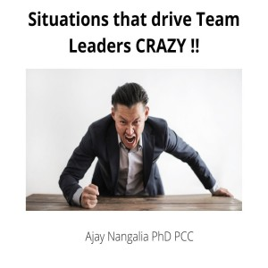 Situations that drive TEAM LEADERS CRAZY!!