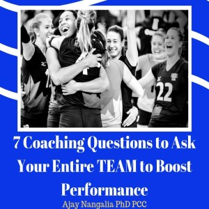 7 COACHING Questions to Ask Your entire TEAM to BOOST PERFORMANCE!!