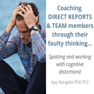 Coaching DIRECT REPORTS / TEAM members through their FAULTY THINKING!!