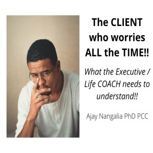 The Client (or colleague) who WORRIES all the time!!