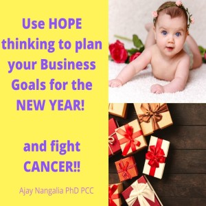 Use HOPE Thinking to Plan your Business Goals and beat CANCER!