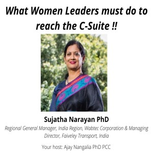 What WOMEN LEADERS must do reach the C-Suite!!  Dr Sujatha Narayan