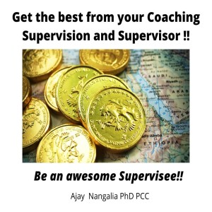 Be an Awesome SUPERVISEE!! Get the best from you COACHING SUPERVISION