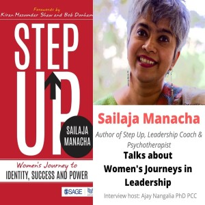 STEP UP!!!  Sailaja Manacha talks about Women's Journeys in Leadership