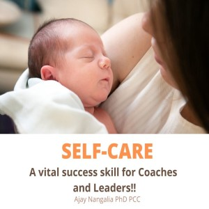 SELF CARE!!  A critical skill for success as COACHES and LEADERS!