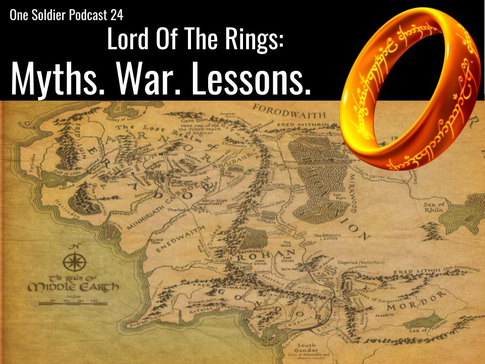 One Soldier Podcast 24: Lord of the Rings Historical Analysis with Professor Gerard McLarney.