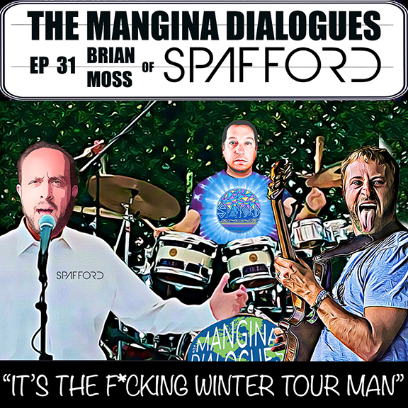 "Episode 31 - Brian Moss of Spafford - ""It's the F*cking Winter Tour Man"""