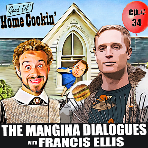 Episode 34 - Francis Ellis is Home Cookin'