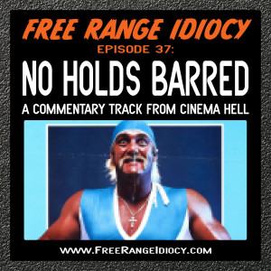 Episode 37: No Holds Barred - A Commentary Track From Cinema Hell