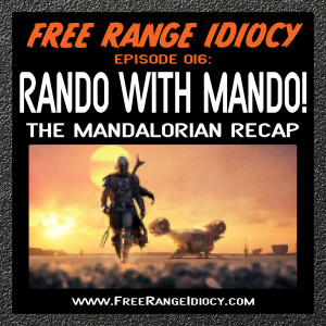 Episode 16: Rando With Mando - The Mandalorian Recap