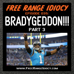 Episode 35: Bradygeddon Part 3 - The New Newton In Town