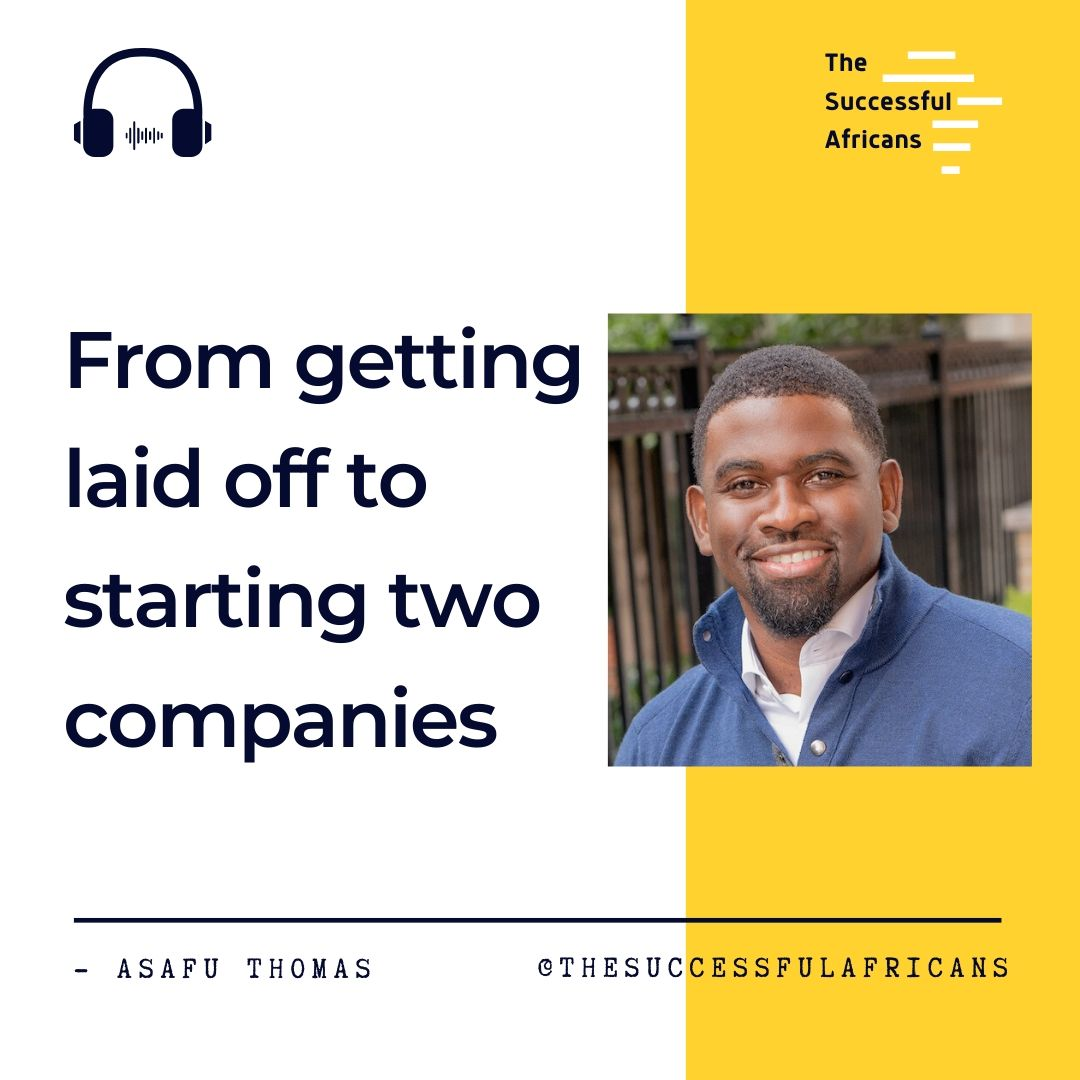 6: Starting 2 tech companies after being laid off - Asafu Thomas of Nayalabs