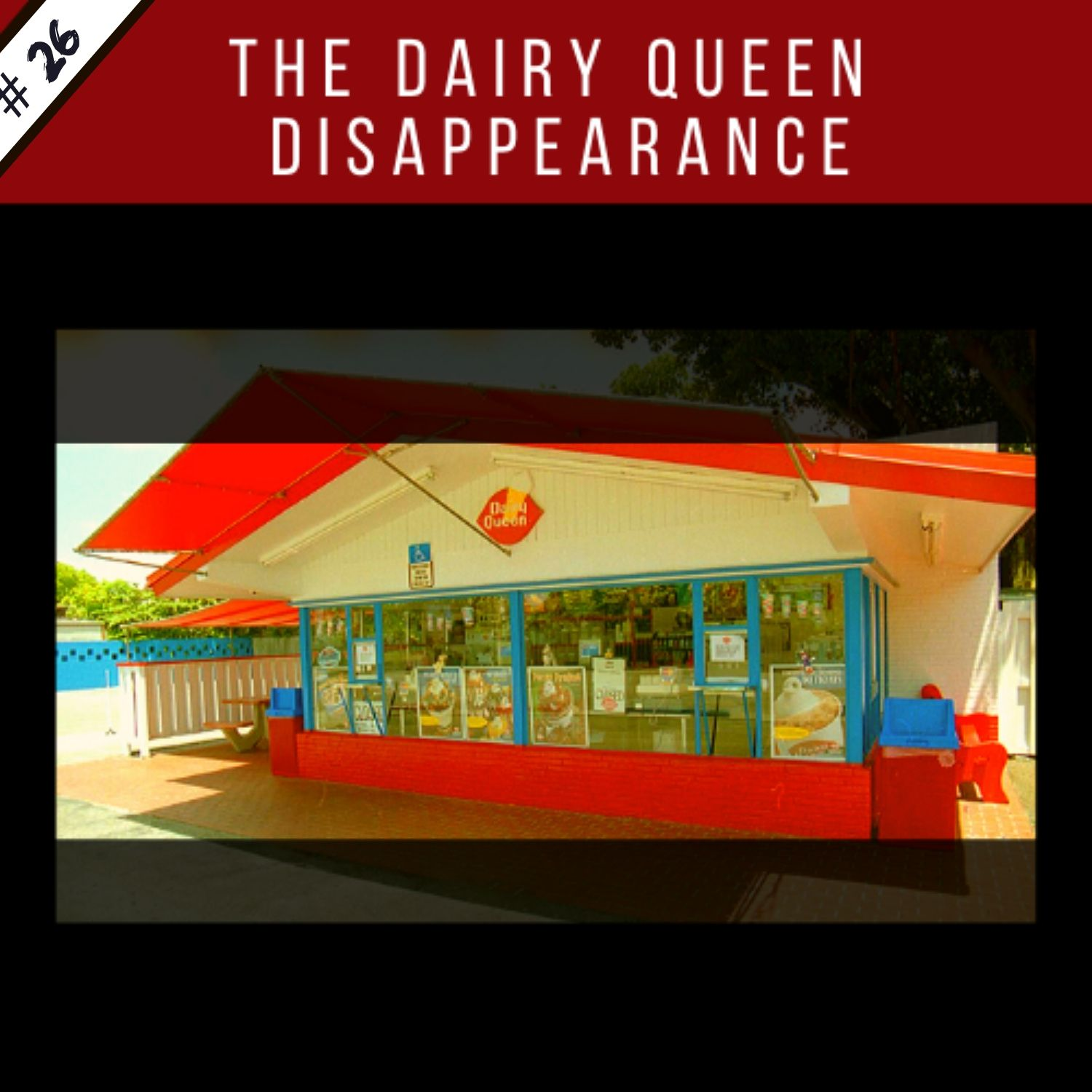 EP26: The Dairy Queen Disappearance