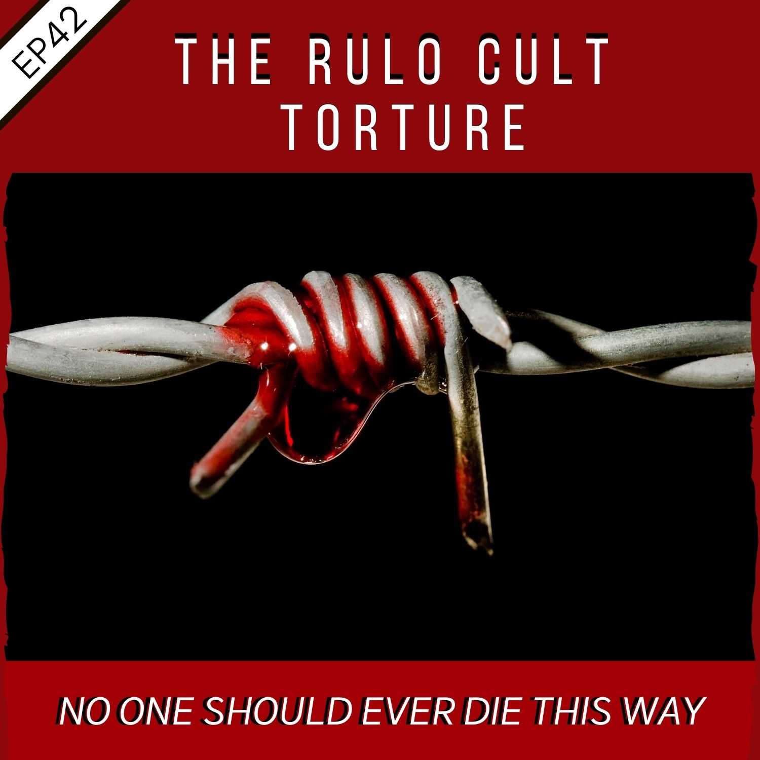 EP42:  The Rulo Cult Tortures