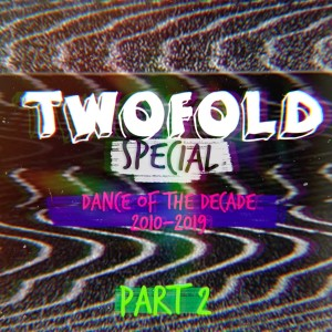Special: Dance of the Decade 2010 - 2019 Part 2