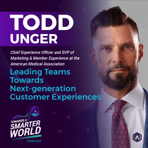 Leading Teams Towards Next-generation Customer Experiences with CXO Todd Unger