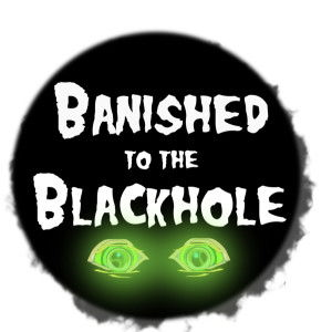 Banished to the Blackhole - Hearts Are For Staking