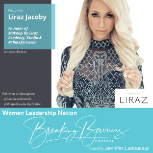 03: Liraz Jacoby, Influencer & Founder of Make-up By Liraz, Academy & Studio, #ShineforSusan Interview