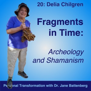 20 Delia Chilgren on Fragments in Time: Archeology and Shamanism