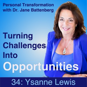 34 Ysanne Lewis: Turning Challenges Into Opportunities