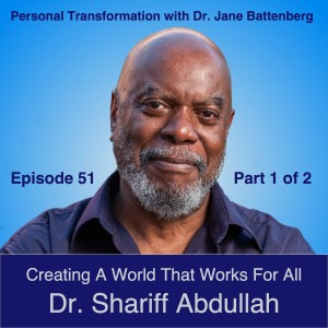 51 Shariff Abdullah - Creating a World That Works For All Part 1