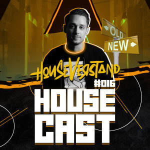HouseCast #016 // special old to new episode