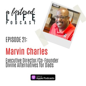 Ep 21: Marvin Charles on Reuniting Fathers With Their Children