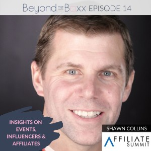 Insights on Events, Influencers & Affiliates with Shawn Collins