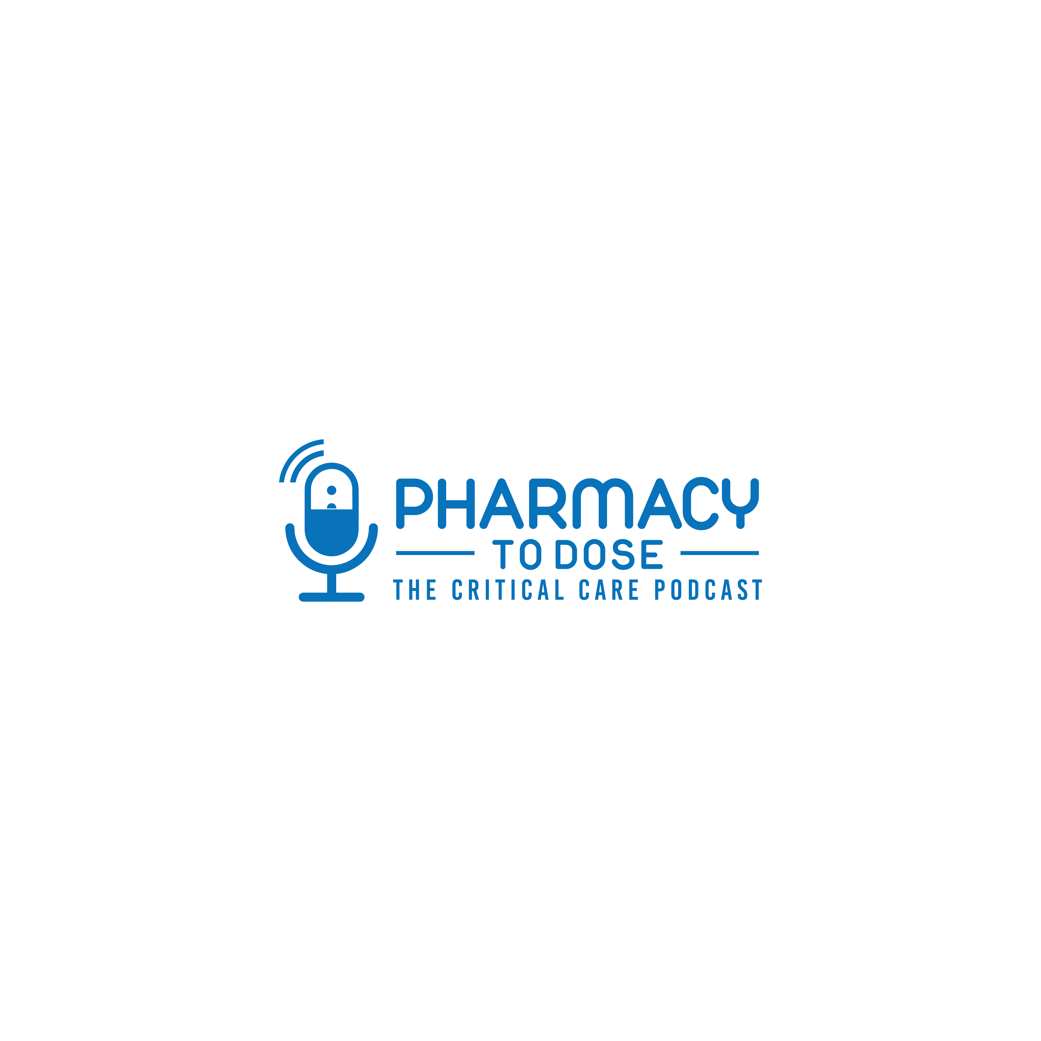 Introducing Pharmacy to Dose: The Critical Care Podcast