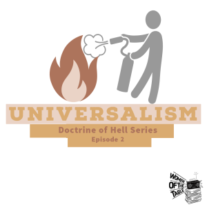 Doctrine of Hell series: Episode 2 - Universalism